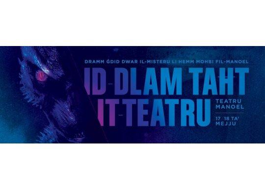 Id-Dlam Taht it-Teatru in Malta, Theatre Malta, 17.05.2014 - 18.05.2014