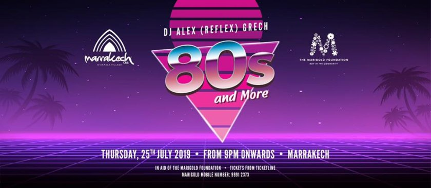 80's and More in aid of The Marigold Foundation in Malta, Clubbing Malta, 25.07.2019 - 25.07.2019